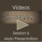 Passion Video Session 6 Main