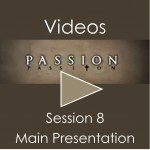 Passion Video Session 8 Main